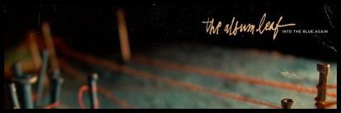 The Album Leaf: Into the blue again