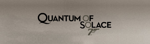 Quantum of Solace. James Bond.
